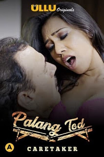 Download Palang Tod (Caretaker) (2021) Season 1 Ullu Complete Hindi Web Series 720p 450MB || Moviesbaba