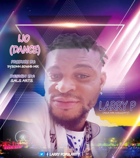 Larry P - Ijo (Dance)