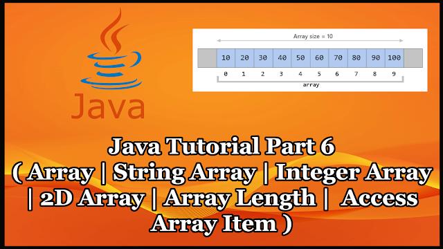 Java Tutorial Part 6 | Array | String Array | Number Array