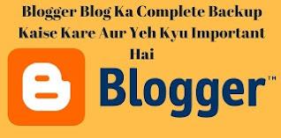 Blogger Blog का Complete Backup Kaise Kare