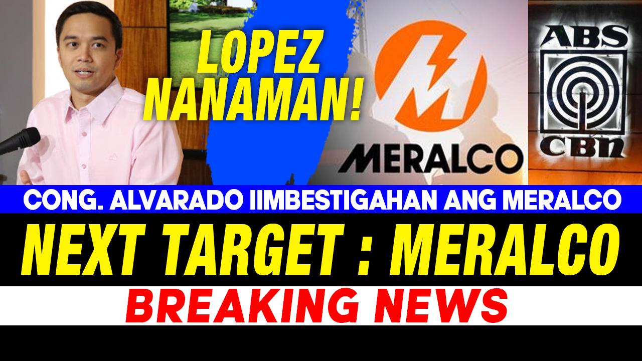 NAKAKAGULAT NA IMBESTIGASYON ANG GAGAWIN SA MERALCO TULAD NG ABS-CBN!
