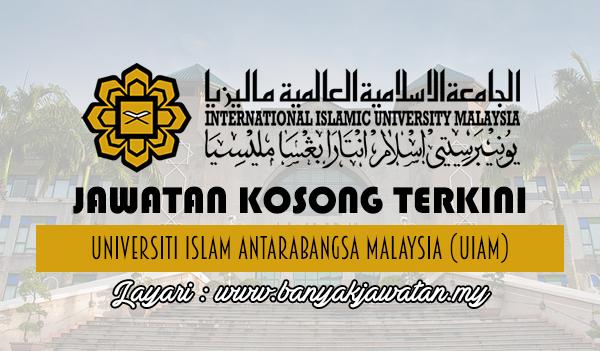 Jawatan Kosong Terkini 2017 di Universiti Islam Antarabangsa Malaysia (UIAM)