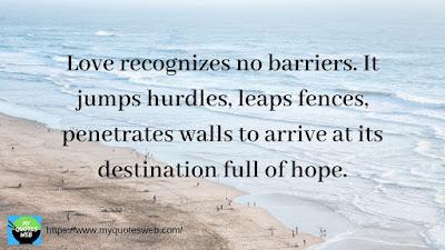 Love recognizes no barriers. | romantic quotes