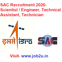 SAC Recruitment 2020, Scientist / Engineer, Technical Assistant, Technician