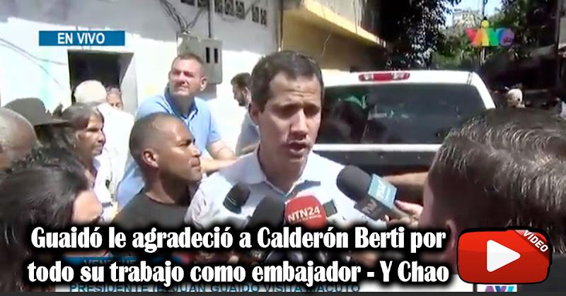 Guaidó le agradeció a Calderón Berti por todo su trabajo como embajador - Y Chao