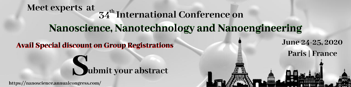 34th International Conference on  Nanoscience, Nanotechnology and Nanoengineering June 24-25, 2020
