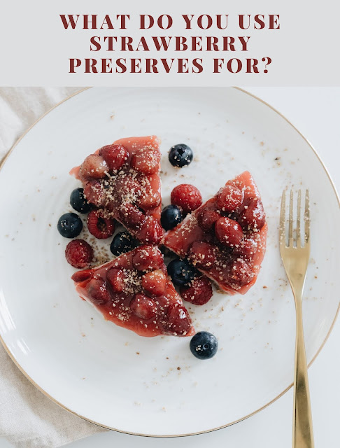 What do you use strawberry preserves for
