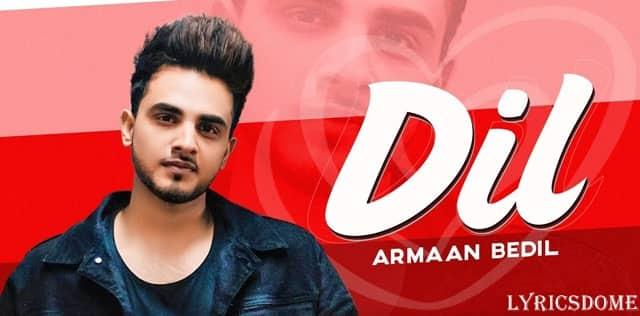 Dil Lyrics (stupid) - Armaan Bedil