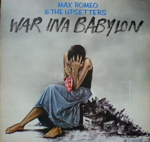 Max Romeo, War Ina Babylon