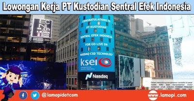 Lowongan Kerja PT Kustodian Sentral Efek Indonesia (KSEI) September 2020