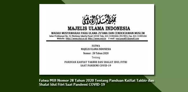 Fatwa MUI Nomor 28 Tahun 2020 Tentang Panduan Kaifiat Takbir dan Shalat Idul Fitri Saat Pandemi COVID-19