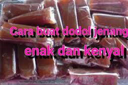 Cara buat dodol jenang sederhana yang enak dan mudah