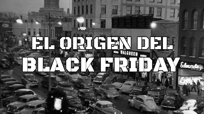 Black Friday: Su origen histórico