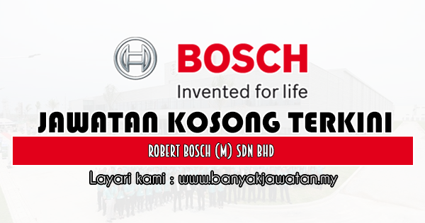 Jawatan Kosong 2019 di Robert Bosch (M) Sdn Bhd