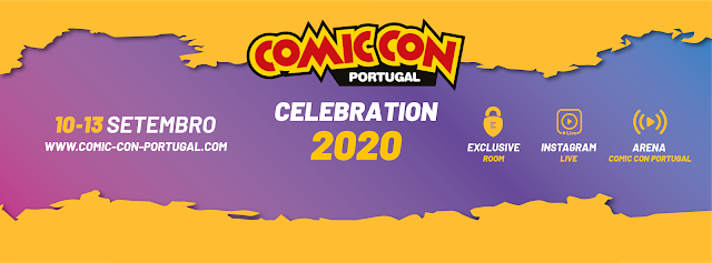 COMIC CON PORTUGAL 2020 CELEBRATION - EVENTO DIGITAL DA CULTURA POP DE 10 A 13 DE SETEMBRO