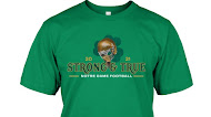 Strong And True Notre Dame Football 2021 T Shirt