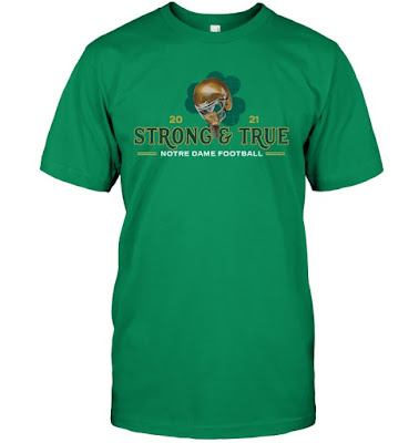 Strong And True Notre Dame Football 2021 T Shirts
