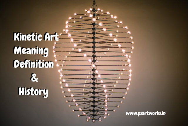 Kinetic Art | Meaning | Definition | History