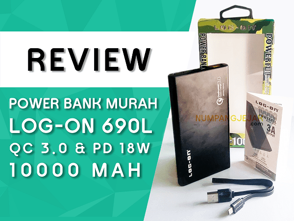 Review Ulasan Power Bank Log-On 690L 10000 mAh Quick Charge 3.0 & Power Delivery PD 18W