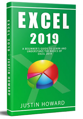 EXCEL 2019: A Beginner's Guide to Learn and Understand the Basics of Excel 2019
