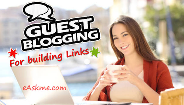 How to Use Guest Blogging for Building Links Naturally: eAskme