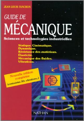 Livre : Guide de mécanique, Sciences et technologies industrielles PDF
