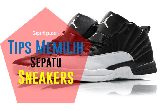 Tips Memilih Sepatu Sneakers