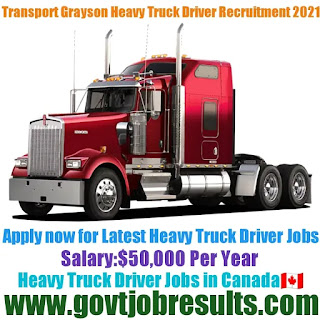 Transport Grayson Heavy Truck Driver Recruitment 2021-22