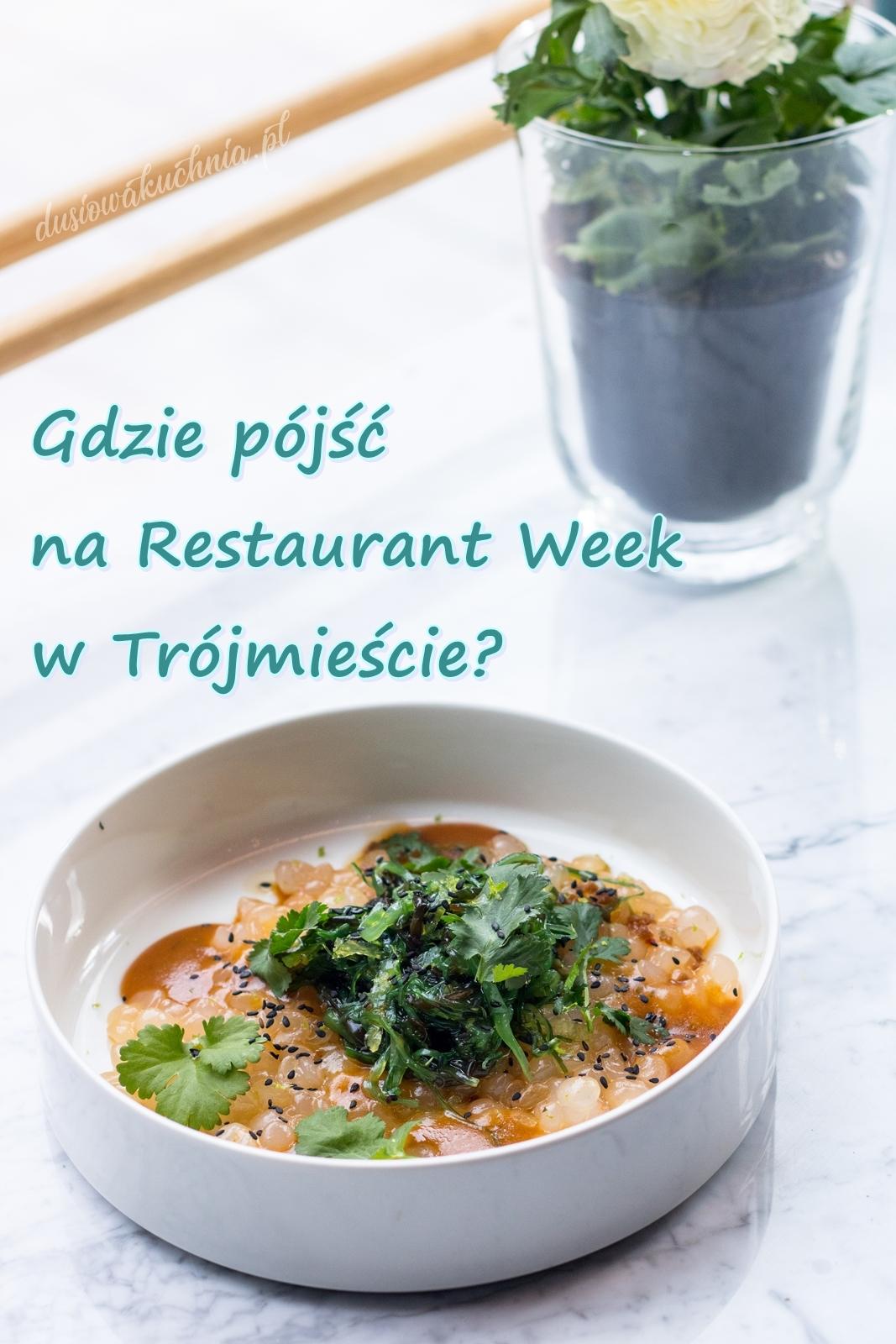 Trójmiasto Restaurant Week - gdzie warto pójść?