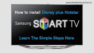 install Disney plus Hotstar on Samsung Smart TV