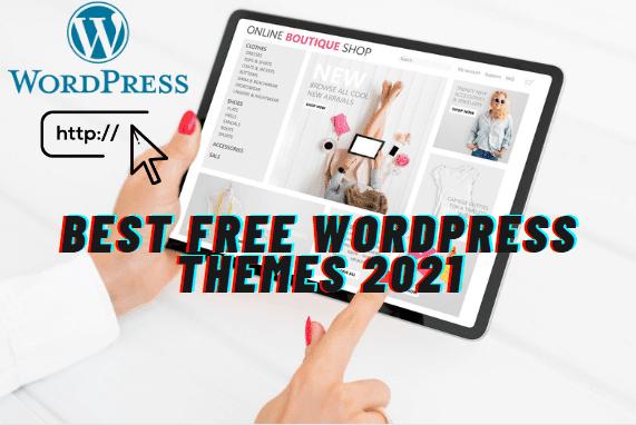 Best FREE WordPress Themes 2021 download free themes premium now