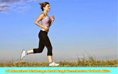 17 Manfaat Olahraga Lari Bagi Kesehatan Tubuh Kita