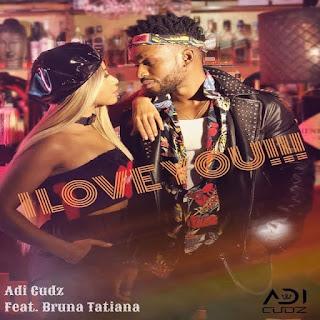 Adi Cudz Feat. Bruna Tatiana - I Love You