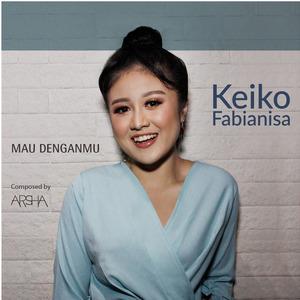 Keiko Fabianisa - Mau Denganmu