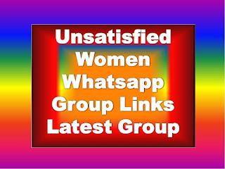 Unsatisfied Dating Women Whatsapp Group Links unsatisfied womens whatsapp groups
