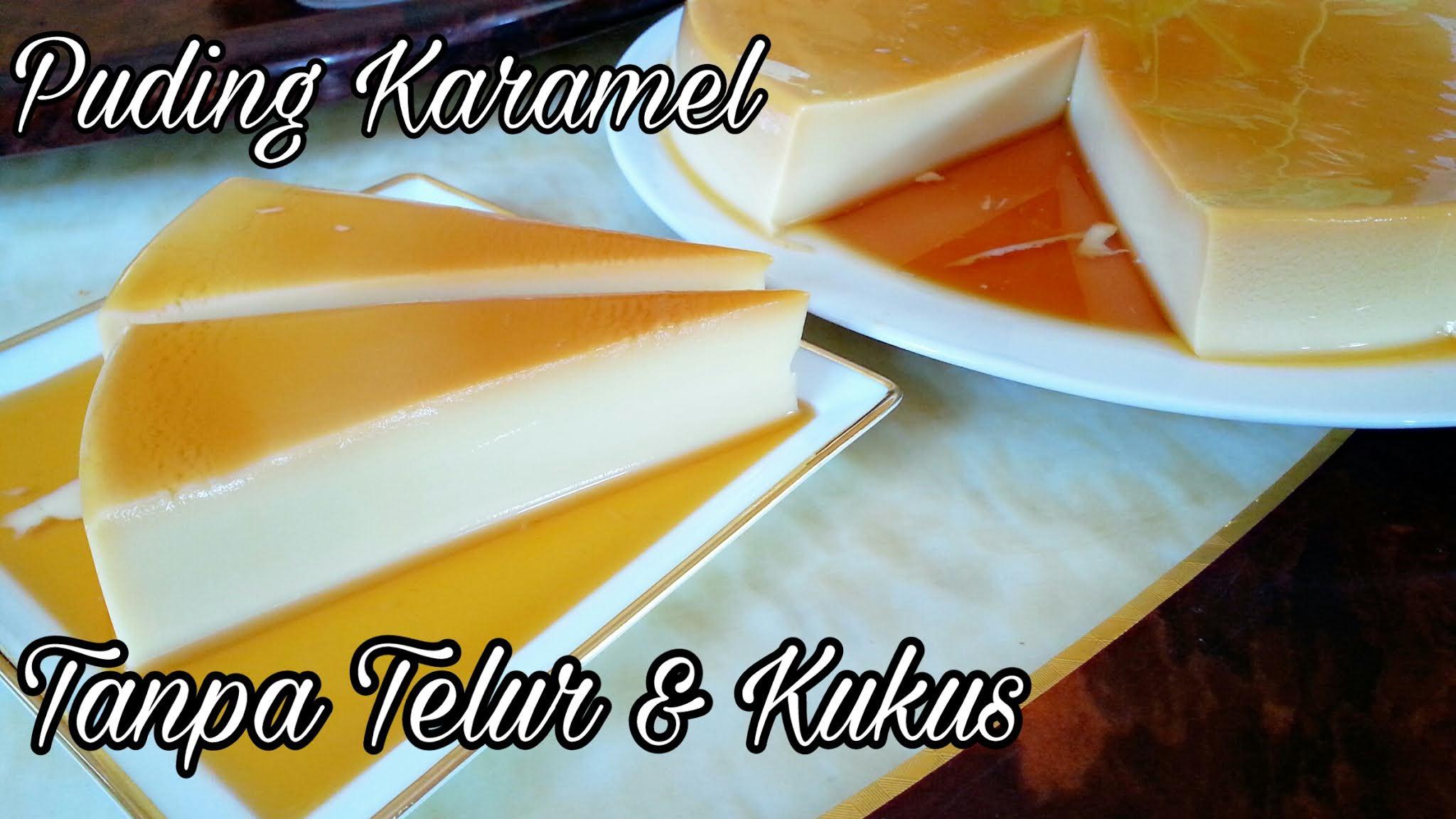 Resepi puding karamel tanpa telur