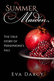 Summer Maiden: Persephone's Fall by Eva Darcy