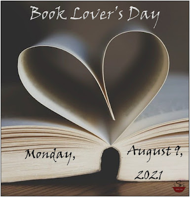 """An open book has pages from either side forming a heart in the middle. Above the book are the words """"Book Lover's Day,"""" and on the pages of the open book it says """"Monday, August 9, 2021."""""""