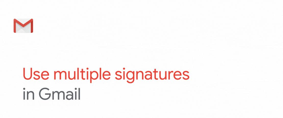 Gmail adesso supporta più firme per lo stesso account