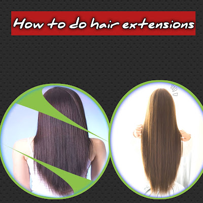 How to do hair extensions, Solve all problems.