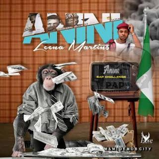 MUSIC: Leena Martins - Anini (Rap Challenge)