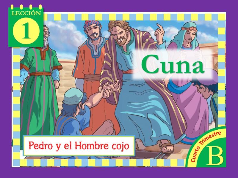 Cuna   Lección 1: Pedro y el hombre cojo   4to Trimestre 2021   Año B