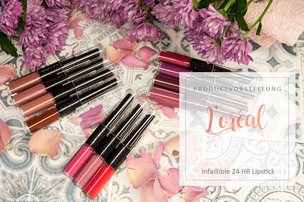 L'Oréal - Infaillible 24 Hr Lipsticks - Review & Swatches