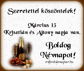 Március 13 - Krisztián, Ajtony névnap