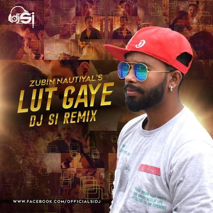 Lut Gaye (Remix) - DJ Si