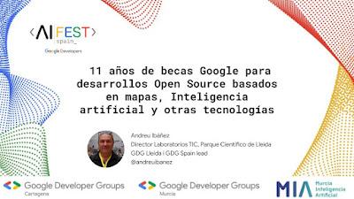11 años de becas Open Source de Google, mi presentación en el #AIFestSpain, #EnCartagena