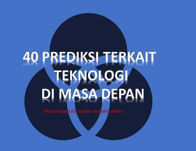 40 prediksi terkait teknologi di masa depan