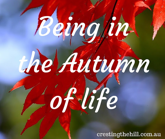 loving being in the season of Autumn - mild and mellow - much like midlife!
