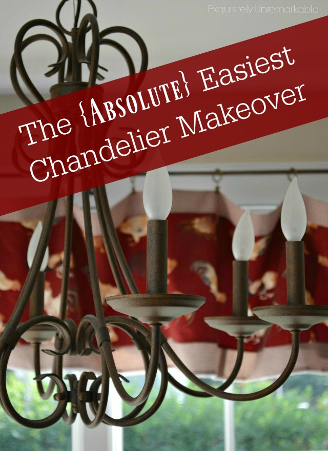The absolute easiestKitchen Chandelier Makeover text overlay on chandelier