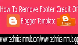 How To Remove Footer Credit Of Blogger Template | Blogger Main Footer Credit Kesay Remove Krain